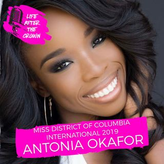 Miss District Of Columbia International 2019 Antonia Okafor - Women's Empowerment & Speaking Up In The Face of Opposition