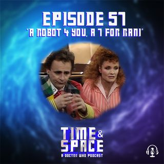 Episode 57 - A Robot 4 You, A 7 for Rani