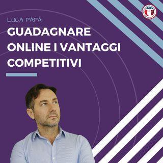 Guadagnare Online i vantaggi competitivi