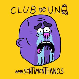 Episodio 15: Sentimenthanos