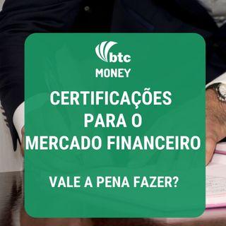 Certificações Financeiras - Vale a Pena Adquirir? | BTC Money #36