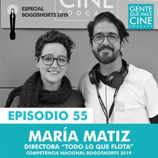 EP55: ESPECIAL BOGOSHORTS con María Matiz (Competencia Nacional)