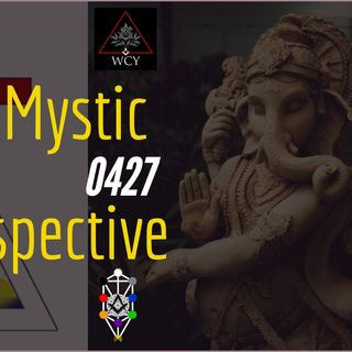 Whence Came You? - 0427 - Mystic Perspectives