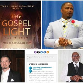 The Gospel Light Radio Show - (Episode 129)