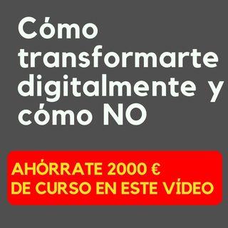 Cómo transformarse digitalmente [ y cómo NO ]