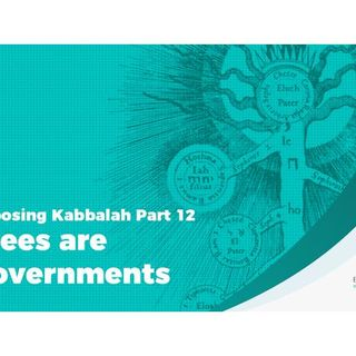Exposing Kabbalah Part 12  –  Trees are Governments