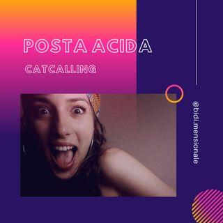 POSTA ACIDA - Catcalling