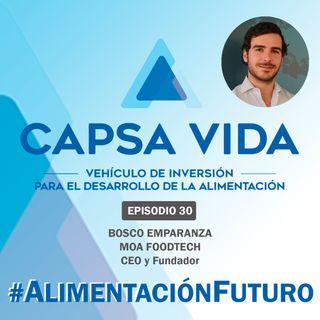 EPISODIO 30. Bosco Emparanza. CEO y Fundador de MOA FOODTECH