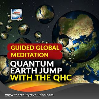 Guided Global Meditation Quantum Earth Jump Live With the QHC