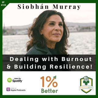 Siobhán Murray – Dealing with Burnout & Building Resilience – EP158