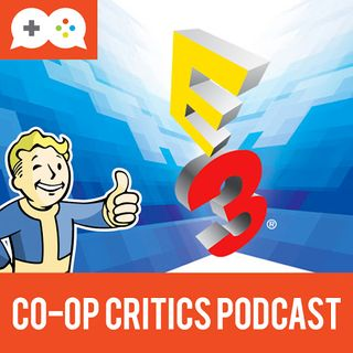 Co-Op Critics 014--E3 2015 Wrap-Up