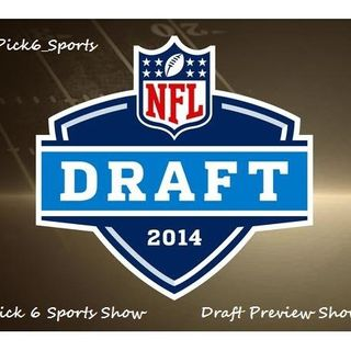 2014 NFL Draft Preview Show