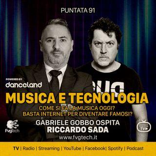 91 - Musica e tecnologia. Gabriele Gobbo con Riccardo Sada