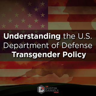 Show 152: The U.S. Department of Defense Transgender Policy
