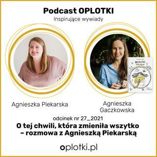27_2021 Agnieszka Piekarska o tej chwili, która zmienia wszystko