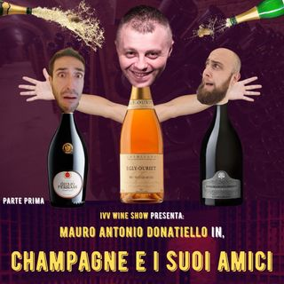#42 - Mauro Donatiello in: Champagne e i suoi Amici