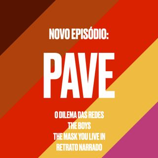 PAVE 05 - Setembro: The Boys; O Dilema das Redes; Retrato Narrado; The Mask you live in.