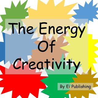 The Energy of Creativity