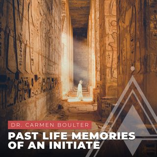 S03E15 - Dr. Carmen Boulter // Past Life Memories of an Initiate