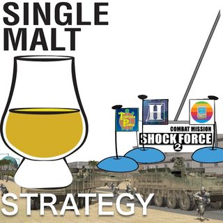 Single Malt Strategy 61: Combat Mission Shock Force 2