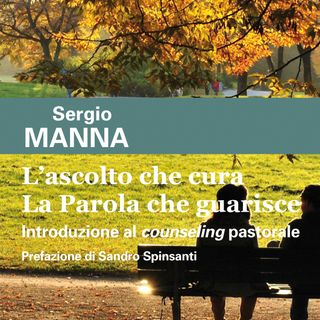 """Sergio Manna """"L'ascolto che cura. La Parola che guarisce"""""""