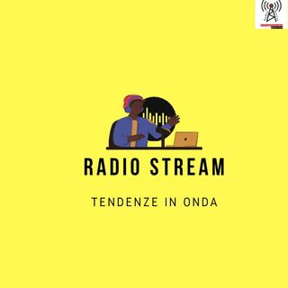 Radio Stream, tendenze in onda S2 e3