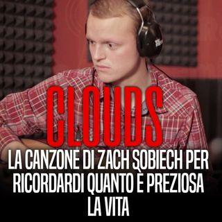 CLOUDS - La canzone di Zach Sobiech per ricordarci quanto è preziosa la vita