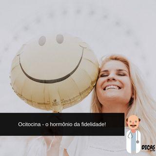 054 Ocitocina - O hormônio da fidelidade!