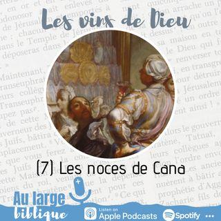 #187 Les vins de Dieu (7) Les noces de Cana