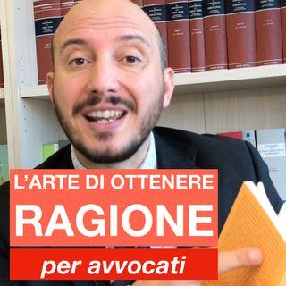 L'arte di ottenere ragione... per avvocati