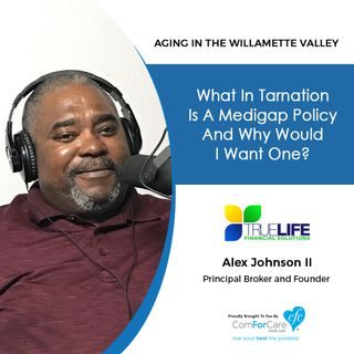 10/23/18: Alex Johnson II with TrueLife Financial Solutions, LLC | What in Tarnation is a Medigap Policy, and Why Would I Want One?