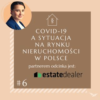 Prawna (Po)sesja #6 - COVID-19 a sytuacja na rynku nieruchomości w Polsce