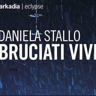 """""""Bruciati vivi"""": recensione al romanzo di Daniela Stallo"""