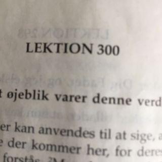 Lektion 300. Et kursus i mirakler.