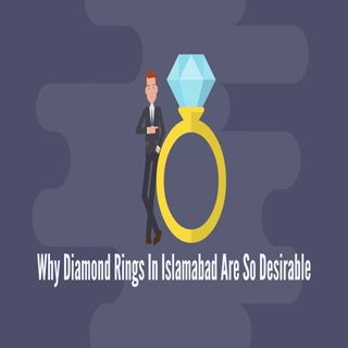 Why Diamond Rings In Islamabad Are So Desirable