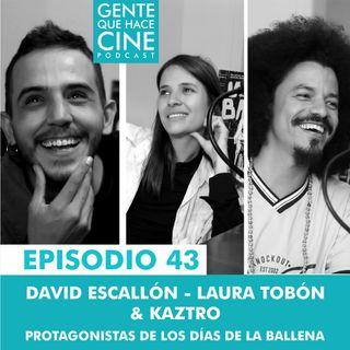 EP43 LOS DÍAS DE LA BALLENA (Laura Tobón-David Escallón-Kaztro)