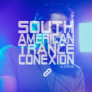 South American Trance Conexion - Episode 6 (By Barbé)