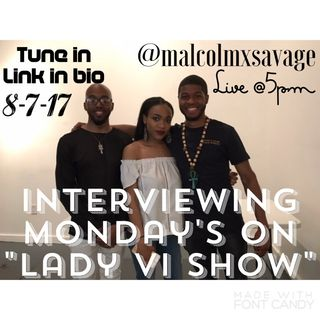 """Lady Vi Show"" interviewing mondays with savage 8 series!"