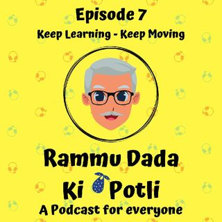 Episode 7 - Keep Learning - Keep Moving