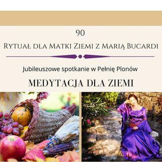Moje sprawozdanie osobiste z 90 Rytuału dla Matki Ziemi Marii Bucardi 1 października 2020