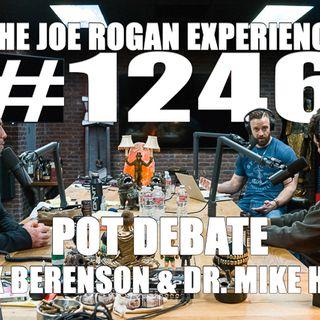#1246 - Pot Debate - Alex Berenson & Dr. Michael Hart