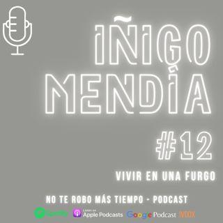 #12 Iñigo Mendía | Vivir en una furgo, viajando simple