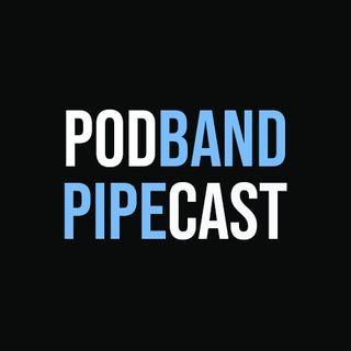 PodBand PipeCast