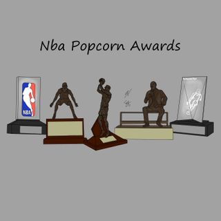 EP63: Nba Popcorn Awards