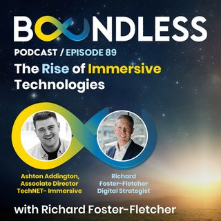 EP89: Ashton Addington, Associate Director TechNET Immersive: The rise of immersive technologies