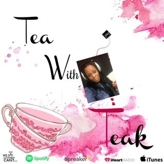 Tea With Tea EP.6 What Can I Say
