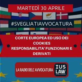 CORTE EUROPEA ED USO DEI COOKIES – RESPONSABILITA' FUNZIONARI E DERIVATI – #SvegliatiAvvocatura