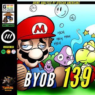 Issue #139: B.Y.O.B.