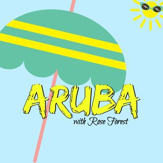 Episode 36: TAI: Aruba with Rose Forest ACE