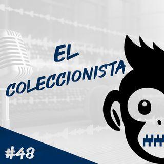 Episodio 48 - El Coleccionista